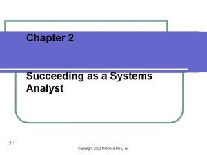 Chapter 2 Succeeding as a Systems Analyst 2