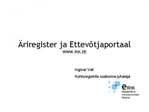 riregister ja Ettevtjaportaal WWW RIK EE Ingmar Vali
