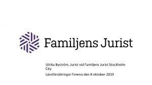 Ulrika Bystrm Jurist vid Familjens Jurist Stockholm City