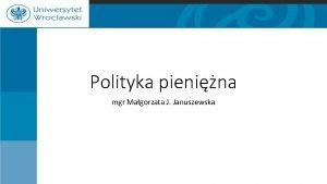 Polityka pienina mgr Magorzata J Januszewska owiectwo i