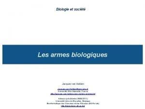 Biologie et socit Les armes biologiques Jacques van