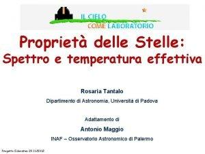 Propriet delle Stelle Spettro e temperatura effettiva Rosaria