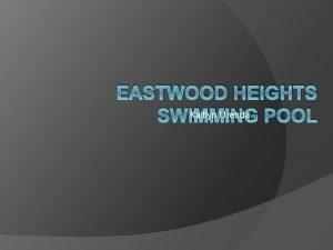 EASTWOOD HEIGHTS Kaitlyn Urenda SWIMMING POOL The Pool