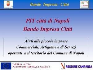 Bando Impresa Citt PIT citt di Napoli Bando
