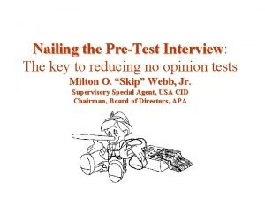 Nailing the PreTest Interview Interview The key to