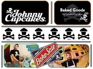 Baked Goods By Johnny Cupcakes Sociocultural Issues Create