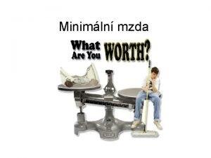 Minimln mzda Funkce minimln mzdy Absolutn nejni cena