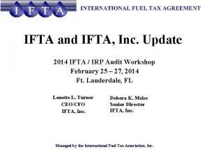 IFTA and IFTA Inc Update 2014 IFTA IRP