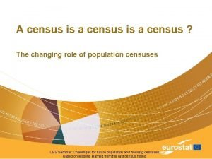 A census is a census The changing role