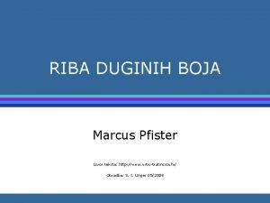 RIBA DUGINIH BOJA Marcus Pfister Izvor teksta http