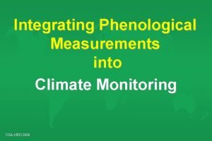 Integrating Phenological Measurements into Climate Monitoring USANPN 2006