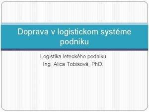 Doprava v logistickom systme podniku Logistika leteckho podniku