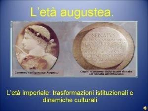 Let augustea Let imperiale trasformazioni istituzionali e dinamiche