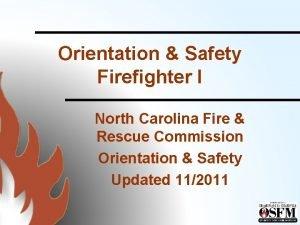 Orientation Safety Firefighter I North Carolina Fire Rescue