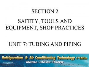 SECTION 2 SAFETY TOOLS AND EQUIPMENT SHOP PRACTICES