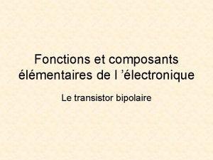 Fonctions et composants lmentaires de l lectronique Le