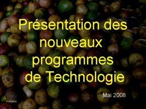 Prsentation des nouveaux programmes de Technologie Mai 2008