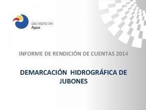 INFORME DE RENDICIN DE CUENTAS 2014 DEMARCACIN HIDROGRFICA