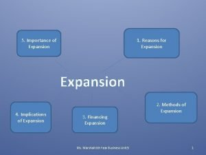 1 Reasons for Expansion 5 Importance of Expansion