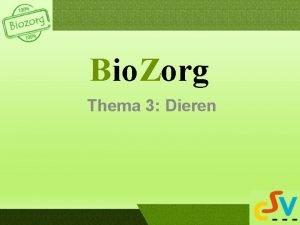 Bio Zorg Thema 3 Dieren Dieren en hun