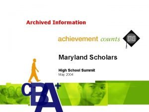 Archived Information Maryland Scholars High School Summit May