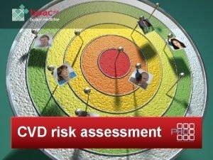 CVD risk assessment CVD risk assessment is included