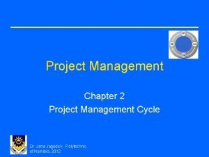 Project Management Chapter 2 Project Management Cycle Dr