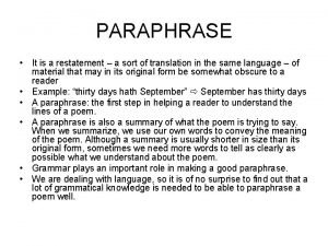 PARAPHRASE It is a restatement a sort of