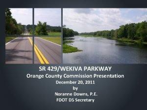 SR 429WEKIVA PARKWAY Orange County Commission Presentation December