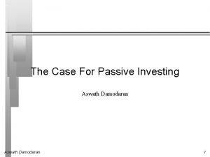 The Case For Passive Investing Aswath Damodaran 1