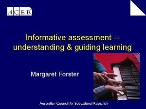 Informative assessment understanding guiding learning Margaret Forster Informative
