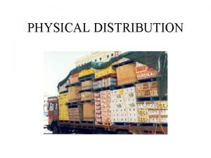 PHYSICAL DISTRIBUTION Logistics Supply Chain Logistics Component parts