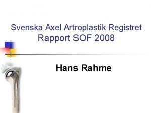 Svenska Axel Artroplastik Registret Rapport SOF 2008 Hans