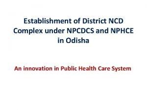 Establishment of District NCD Complex under NPCDCS and