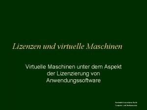Lizenzen und virtuelle Maschinen Virtuelle Maschinen unter dem