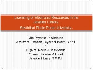 Licensing of Electronic Resources in the Jayakar Library