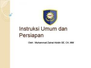 Instruksi Umum dan Persiapan Oleh Muhammad Zainal Abidin