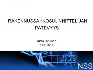 RAKENNUSSHKSUUNNITTELIJAN PTEVYYS Risto Hiltunen 11 4 2018 SISLT
