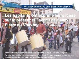 Un questionnaires aux SaintPierroises Les habitants ont exprim