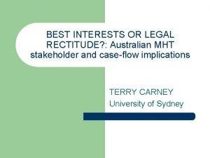 BEST INTERESTS OR LEGAL RECTITUDE Australian MHT stakeholder