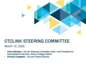 CTCLINK STEERING COMMITTEE March 10 2020 Choi Halladay