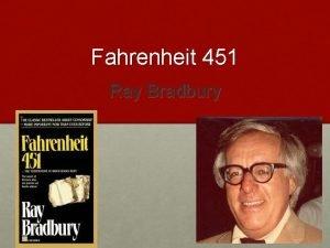 Fahrenheit 451 Ray Bradbury Ray Bradbury Illinois August