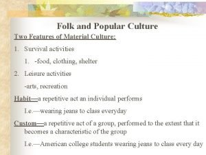 Folk and Popular Culture Two Features of Material