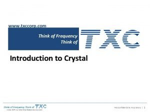 www txccorp com Think of Frequency Think of