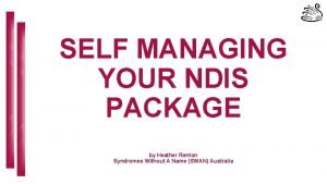 SELF MANAGING YOUR NDIS PACKAGE by Heather Renton