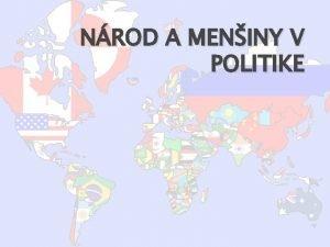 NROD A MENINY V POLITIKE NROD Nrod spoloenstvo