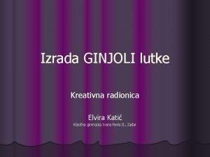 Izrada GINJOLI lutke Kreativna radionica Elvira Kati Klasina
