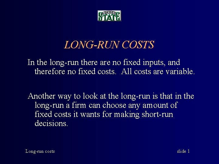 LONGRUN COSTS In the longrun there are no