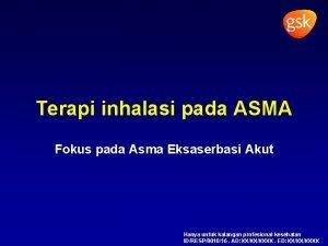 Terapi inhalasi pada ASMA Fokus pada Asma Eksaserbasi
