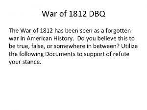 War of 1812 DBQ The War of 1812